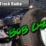 Monster Truck Radio 11/14/11 – Bob Chandler